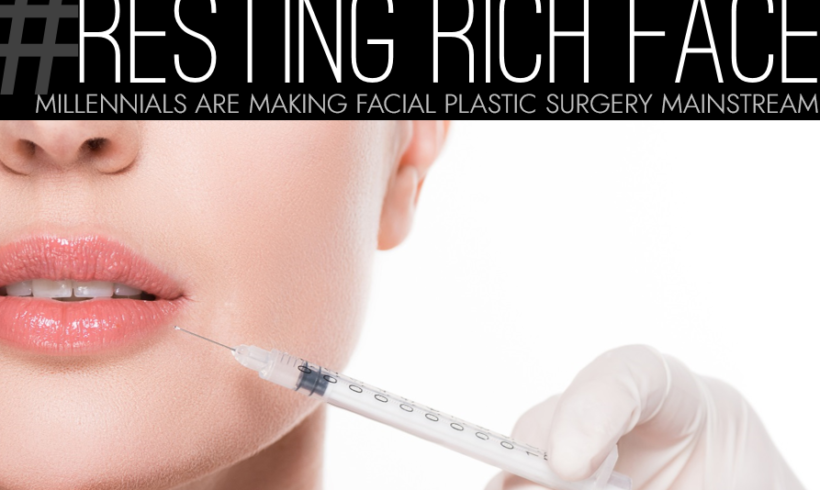 Millennials are Making Facial Plastic Surgery Mainstream