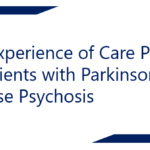 The experience of care partners of patients with Parkinson's disease psychosis
